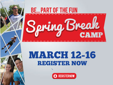 Be part of the fun. Spring Break Camp. March 12 - 16. Register now.